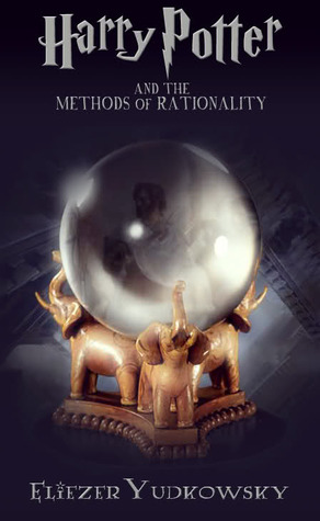 Eliezer Yudkowsky  Harry Potter and the Methods of Rationality