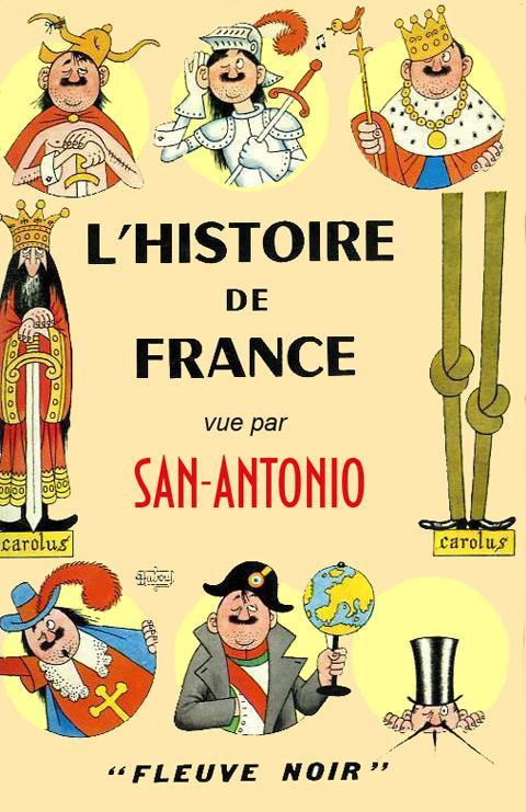 Frédéric Dard. L Histoire de France vue par San-Antonio 3e4bdae98f4d