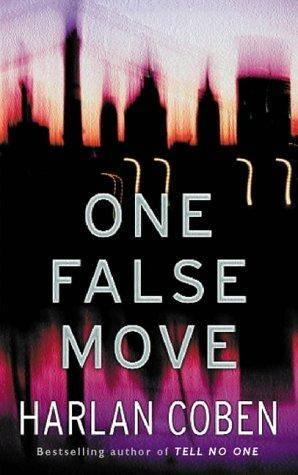 Harlan Coben. One False Move