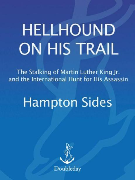 Hampton Sides  Hellhound on His Trail: The Stalking of
