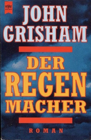John Grisham. Der Regenmacher