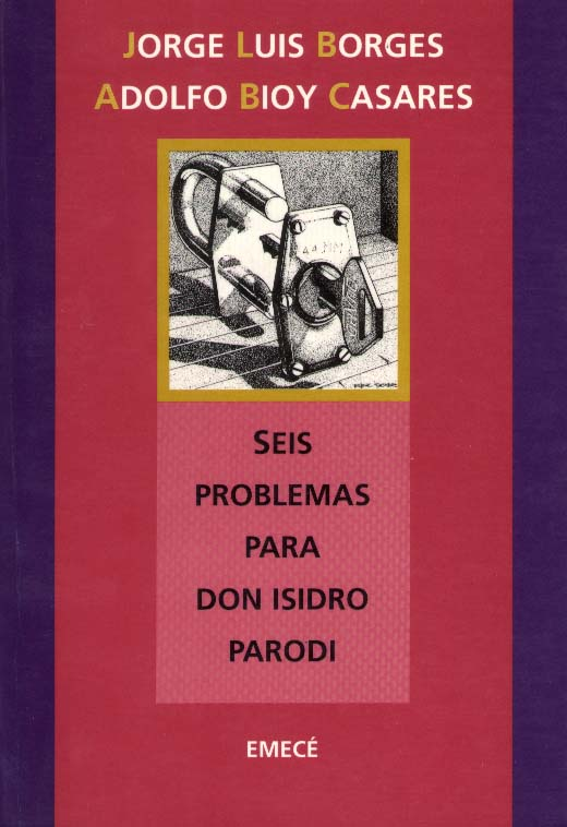 Jorge Borges Seis Problemas Para Don Isidro Parodi