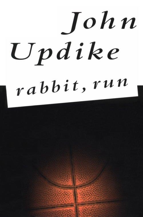 John Updike. Rabbit Run 786f31cfc656