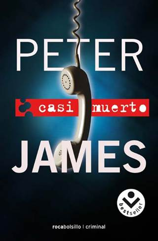 9448c858bfae Peter James. Casi Muerto