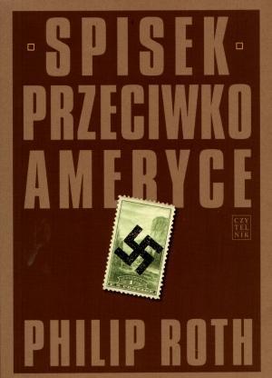 ff3fe2057af704 Philip Roth. Spisek przeciwko Ameryce